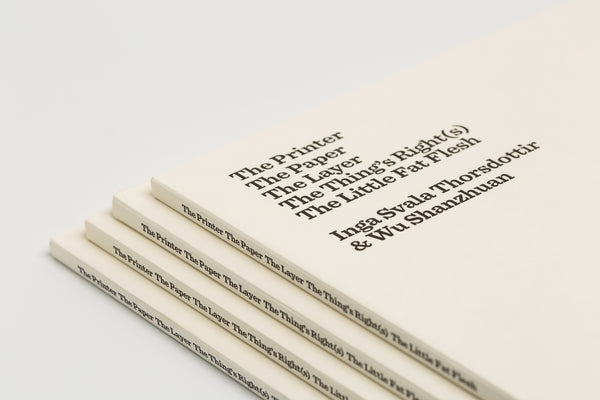 Inga Thorsdottir & Wu Shanzhuan: The Printer/ The Paper/ The Layer/ The Thing's Right(s)/ The Little Fat Flesh