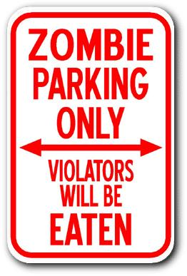 Sign - Zombie Parking Only