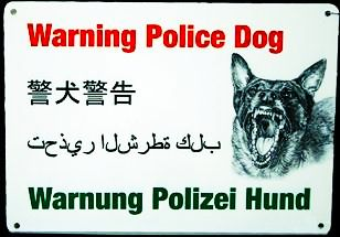 Sign - Warning Police Dog  警告警察狗 تحذير الشرطة Polizei Hund