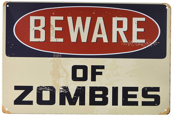 Sign - Beware Of Zombies