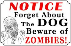 Sign - Forget Dog Beware Of Zombies