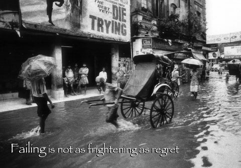 57 Failing is not as frightening as regret