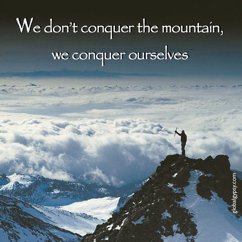 234 We do not conquer the mountain, we conquer ourselves