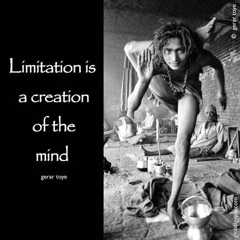21  Limitation is a creation of the mind