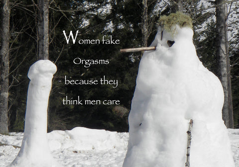 526  Women fake orgasms because they think men care