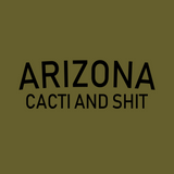 Arizona - Cacti and Shit