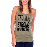 Tequila Strong - Womens