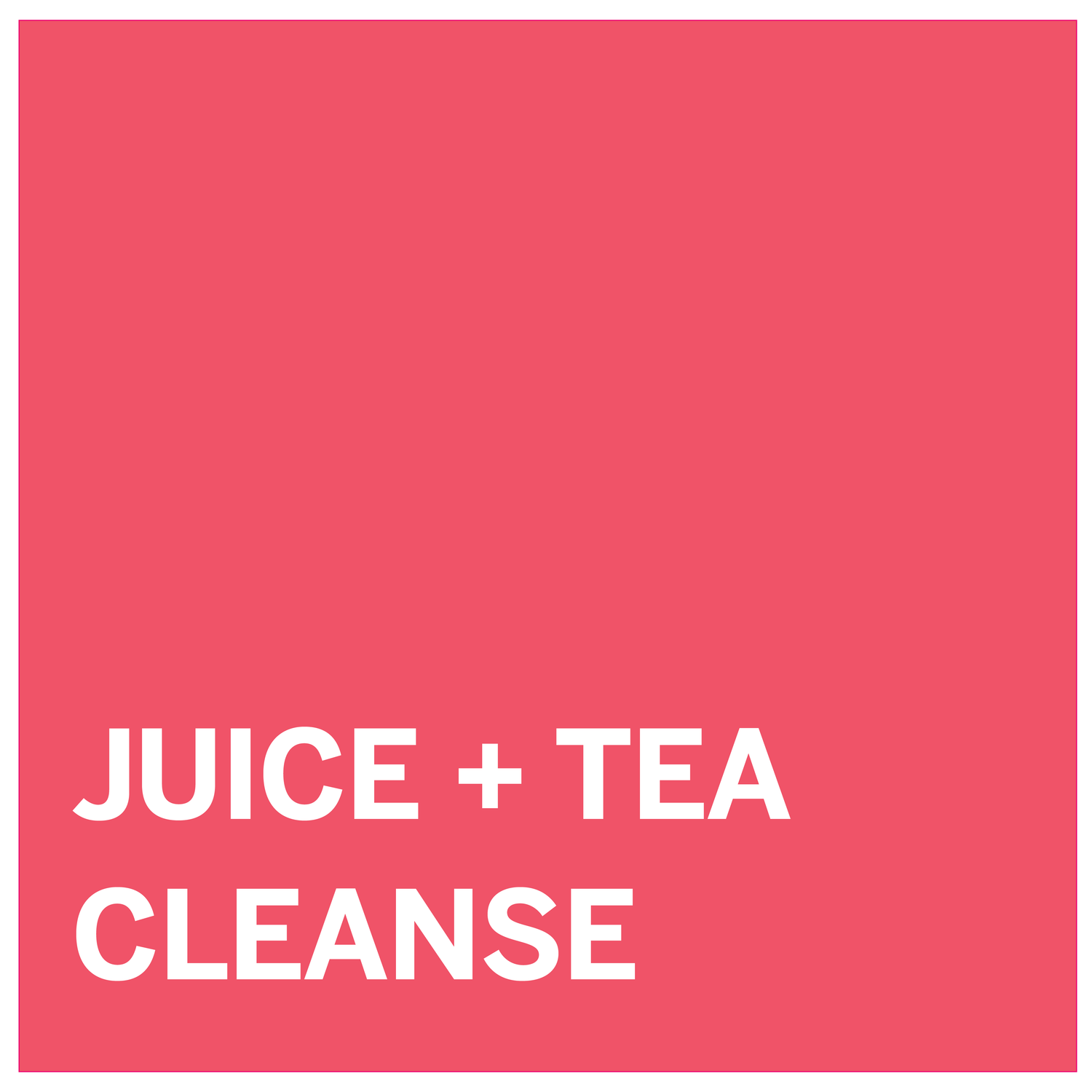 Juice and Tea Cleanse