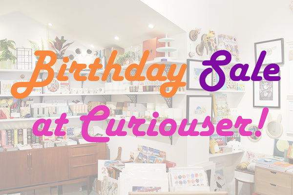 7th Birthday Sale at Curiouser!