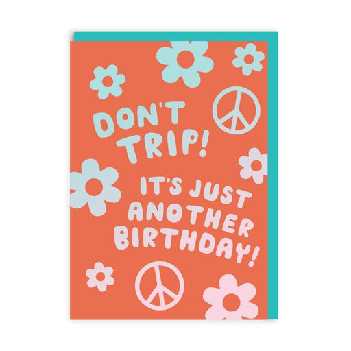 Don't Trip, It's Just Another Birthday Card