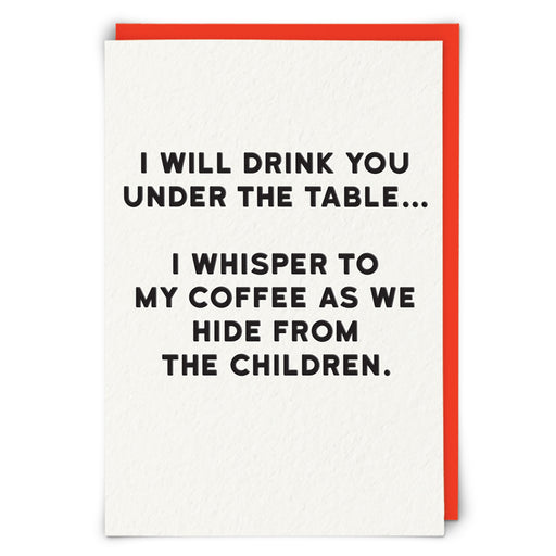 I Will Drink You Under The Table  Blank Card