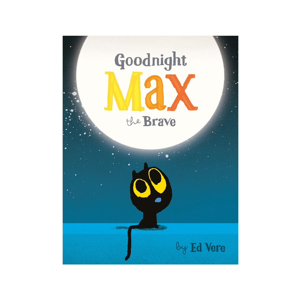 Goodnight Max The Brave Board Book