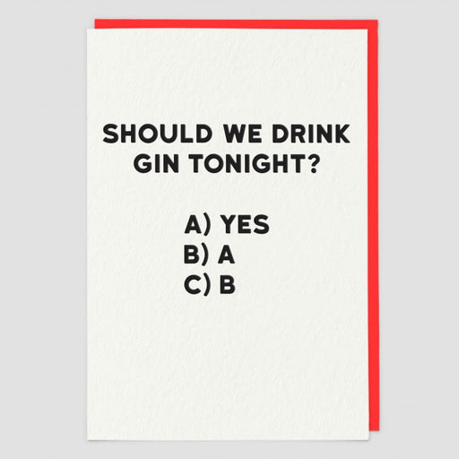 Should We Drink Gin Tonight Blank Card