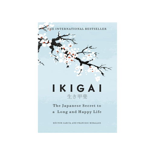 Ikigai: The Japanese Secret To A Long & Happy Life