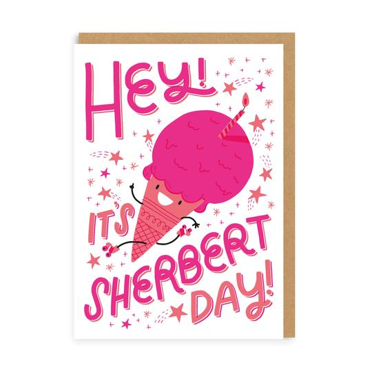 Neon Hey It's Sherbert Day Birthday Card
