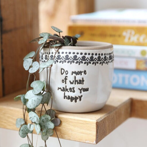 Monochrome Do More Of What Makes You Happy Mini Plant Pot