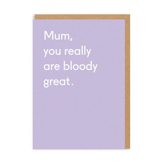 Mum, You Really Are Bloody Great Mother's Day Card