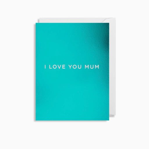 I Love You Mum Mother's Day Card