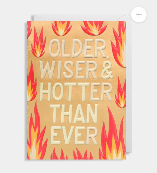 Older, Wiser & Hotter Than Ever - Embossed card by Ruby Taylor