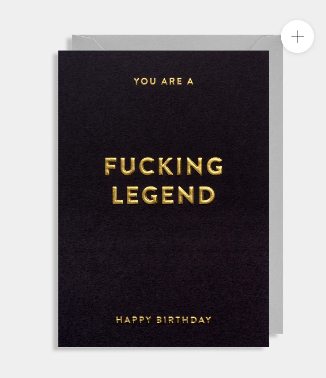 You Are A F**king Legend - Happy Birthday Card