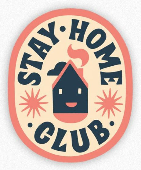 Stay Home Club Vinyl Stickers - Various Designs