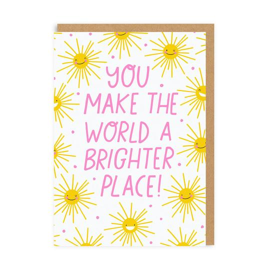 You Make The World A Brighter Place Sunshine Card