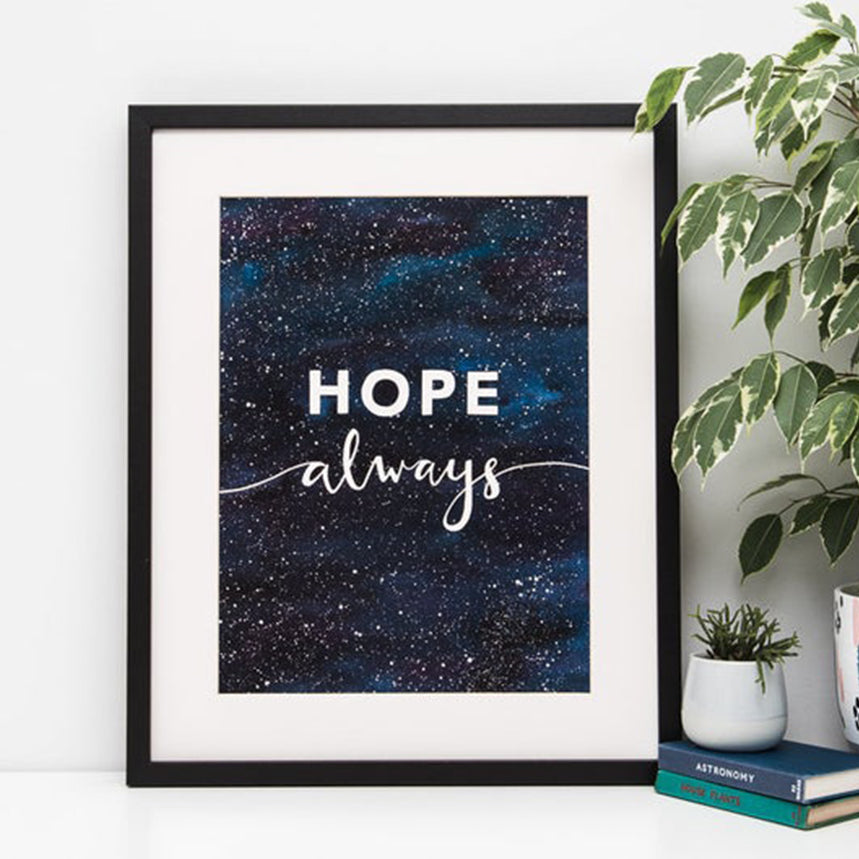 A4 Hope Always Art Print
