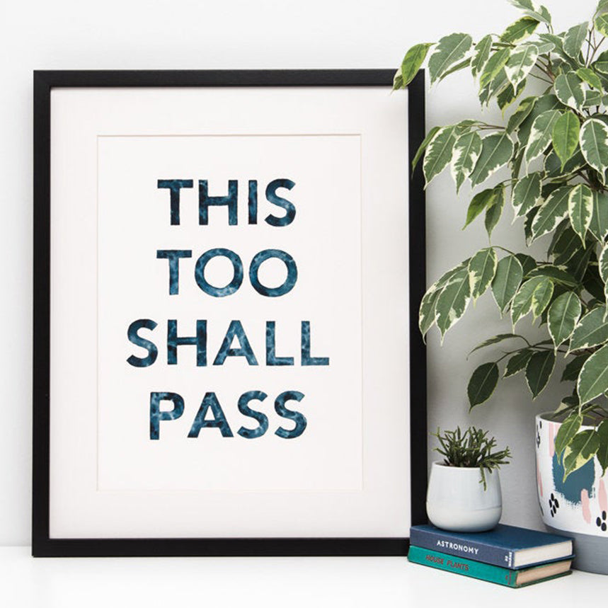 A4 This Too Shall Pass print