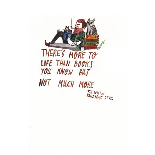 There's More to Life Than Books - The Smiths Quote Art Print