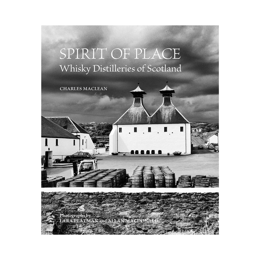 Spirit Of Place Whisky Distilleries Of Scotland Book