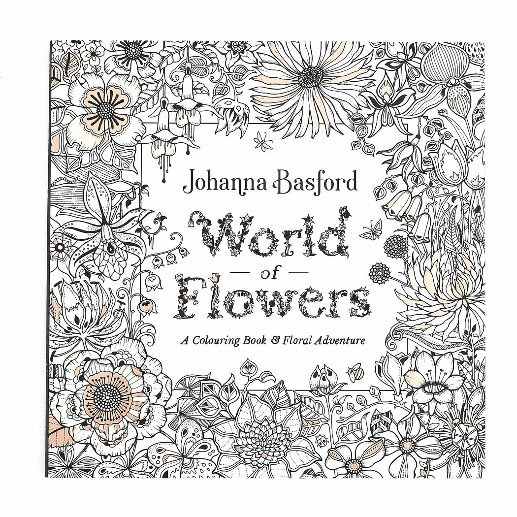 World Of Flowers A Colouring Book And Floral Adventure