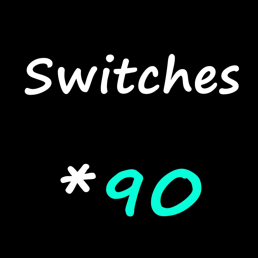 Switches *90