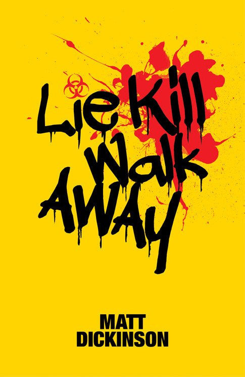 The alternative ending to Lie Kill Walk Away