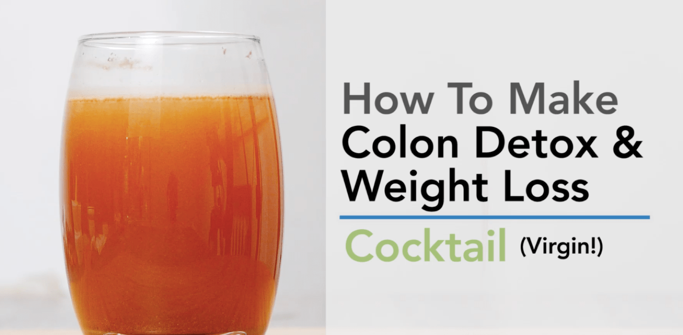 Homemade Recipe: Colon Detox & Weight Loss Cocktail (Virgin!)
