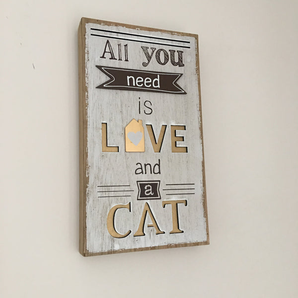 "Houten tekstbord ""All you need is love and a cat"""