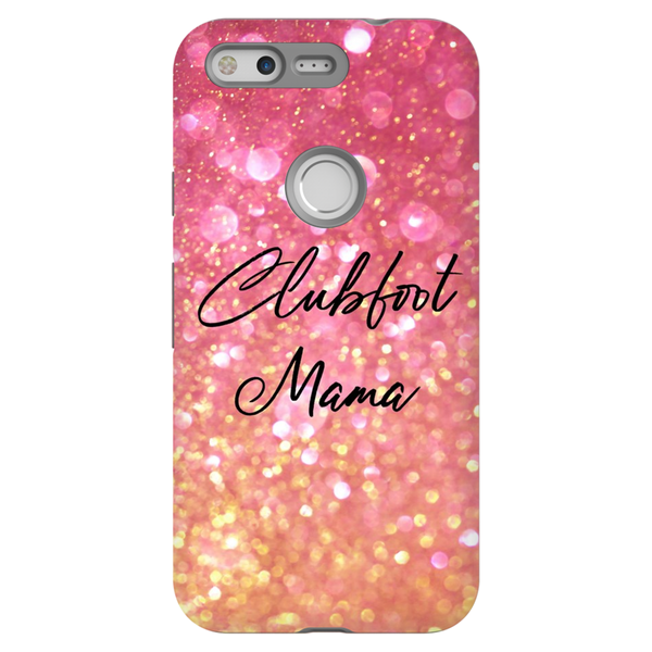 Clubfoot Mama - Rose Gold Glitter - Phone Cases - LG/Samsung/Google/Huawei - Christmas 2019