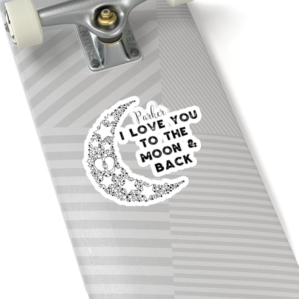 I love you to the moon & back - Custom - Kiss-Cut Stickers