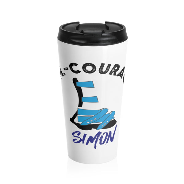 I ADM COURAGEOUS - Stainless Steel Travel Mug | Customize me!