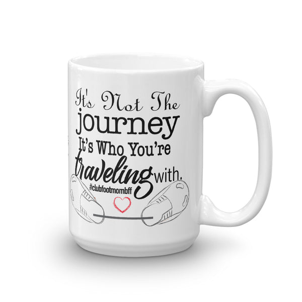 It's Not the Journey #clubfootbffmom - Mug
