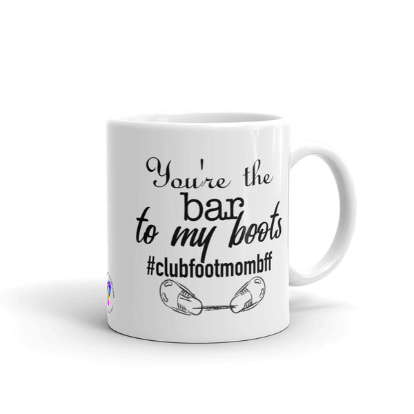 You're the BAR to my boots - Mug - Clubfootbffmom