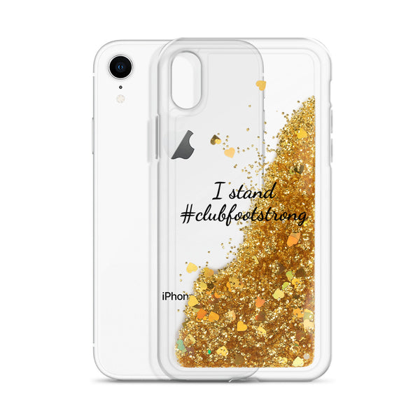 I stand #clubfootstrong - Liquid Glitter Phone Case