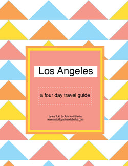 Los Angeles 4 Day Itinerary Travel Guide