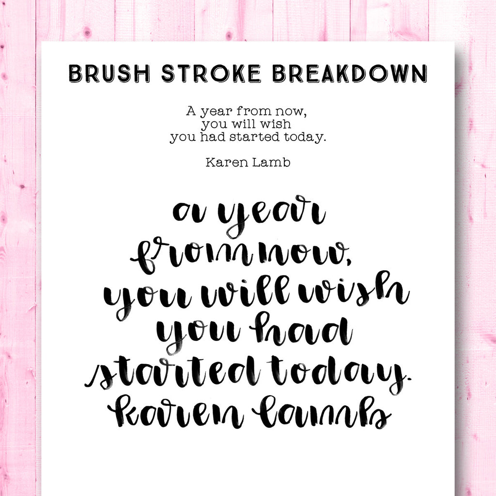 Quotes Gone Brushy Karen Lamb A Year From Now Brush Letter