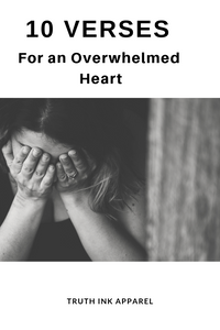 10 Verses For An Overwhelmed  Heart