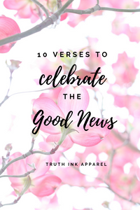 10 Verses to Celebrate the Good News