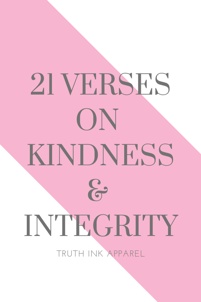 21  Verses on Kindness & Integrity