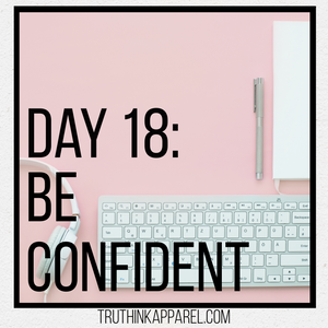 Day 18: Be Confident