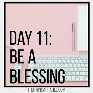 Day 11: Be a Blessing