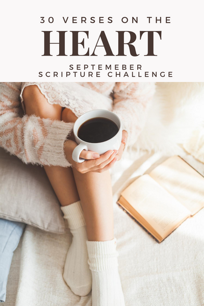 30 Verses on the Heart- September Scripture Challenge