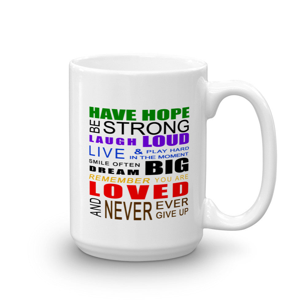 Have Hope Never Ever Give Up 15oz Mug